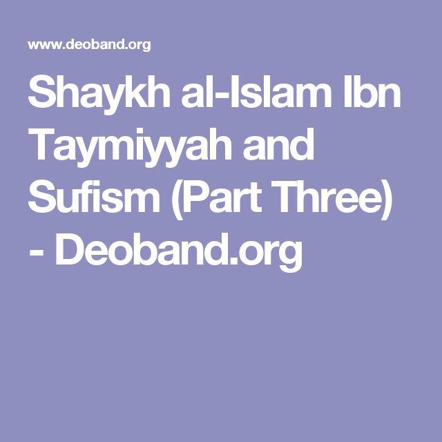 Shaykh al-Islam Ibn Taymiyyah and Sufism (Part Three) - Deoband.org