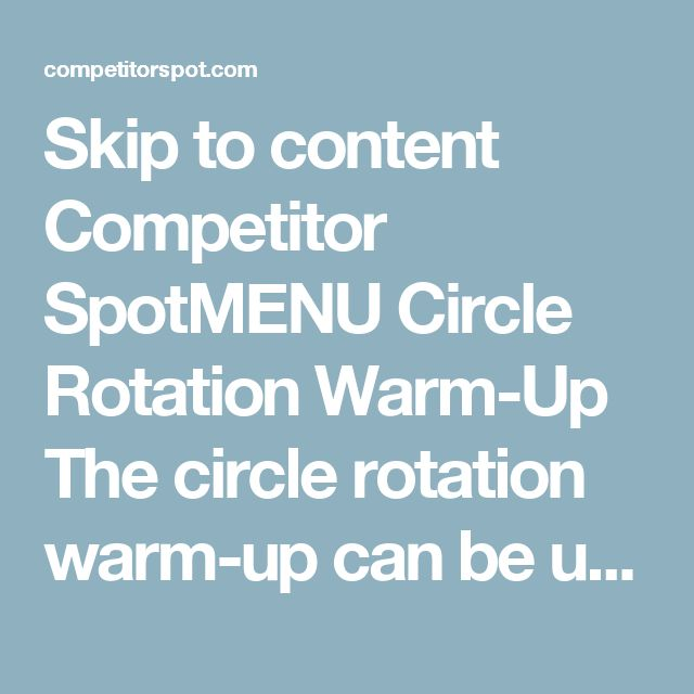 Skip to content Competitor SpotMENU Circle Rotation Warm-Up The circle rotation warm-up can be used for players to practice passing, heading, and volleying. Set Up Have players partner up, one partner goes to the perimeter of the center circle with a ball and the other partner starts inside the center circle. If you don't have access to a center circle you can also set up a circle with cones. How It Works Players in the center run in a rotation performing passes, headers, or volleys w...