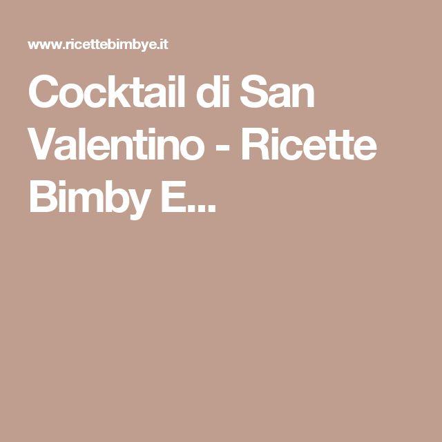 Cocktail di San Valentino - Ricette Bimby E...