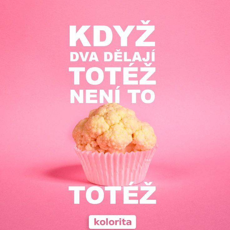 Když dva dělají totéž, není to TOTÉŽ. kolorita.cz