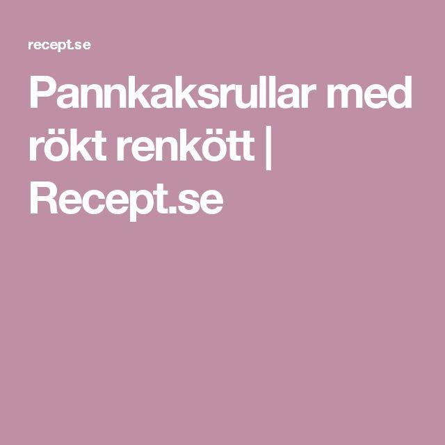 Pannkaksrullar med rökt renkött  | Recept.se