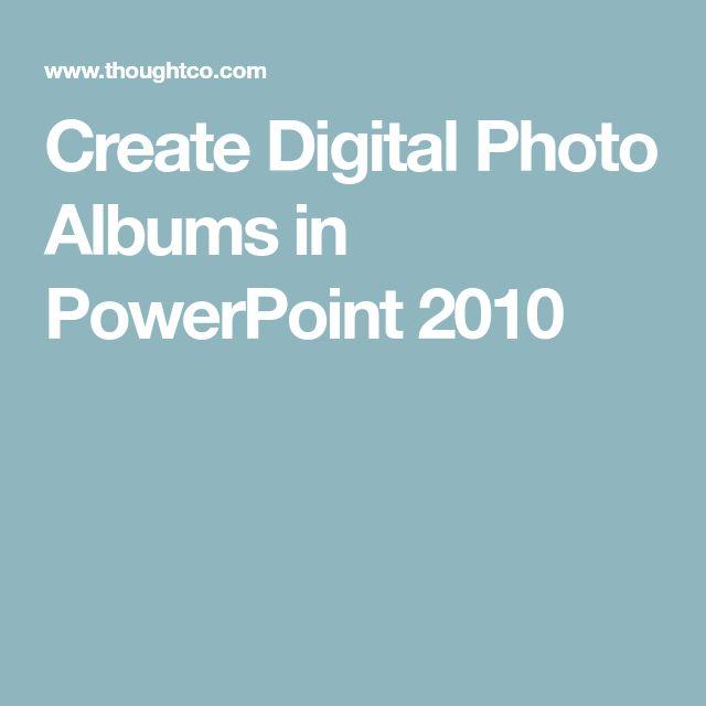 Create Digital Photo Albums in PowerPoint 2010