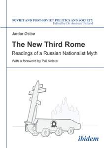 The New Third Rome : Readings of a Russian Nationalist Myth