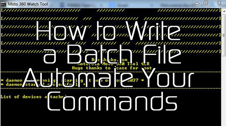 Write a Batch File and Automate Your Android Commands