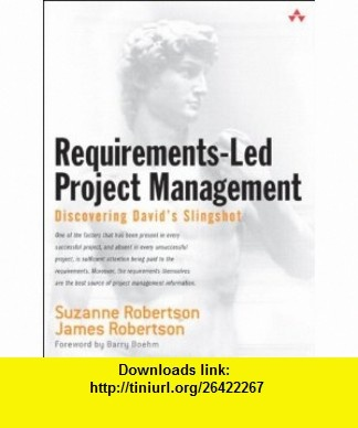 Requirements-Led Project Management Discovering Davids Slingshot (paperback) (9780321659040) Suzanne Robertson, James C. Robertson , ISBN-10: 032165904X  , ISBN-13: 978-0321659040 ,  , tutorials , pdf , ebook , torrent , downloads , rapidshare , filesonic , hotfile , megaupload , fileserve