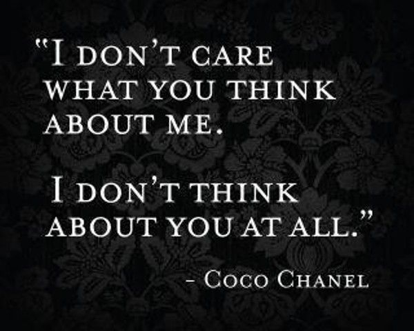 Haha... She had it right...: Coco Chanel, Inspiration, Quotes, Truth, Don T Care, Chanel Quote, Cocochanel, I Don'T Care