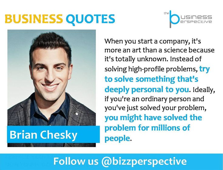 When you start a company, it's more an art than a science because it's totally unknown. Instead of solving high-profile problems, try to solve something that's deeply personal to you. Ideally, if you're an ordinary person and you've just solved your problem, you might have solved the problem for millions of people.  #BrianChesky #AirBNB #BusinessManagement #BusinessQuotes #CEOQuotes #Inspiration #Motivation #BusinessInspiration #BusinessIdea #IdeaForSuccess