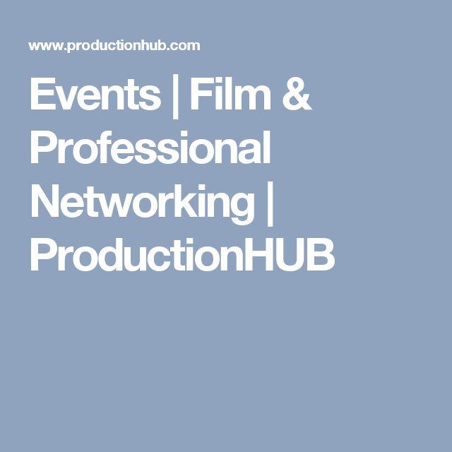 Events   Film & Professional Networking   ProductionHUB