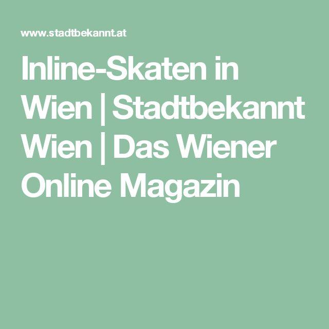 Inline-Skaten in Wien | Stadtbekannt Wien | Das Wiener Online Magazin