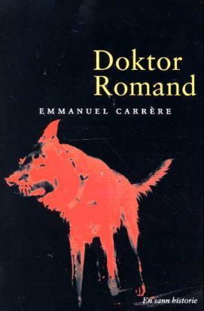 """""""Doktor Romand - en sann historie"""" av Emmanuel Carrère"""