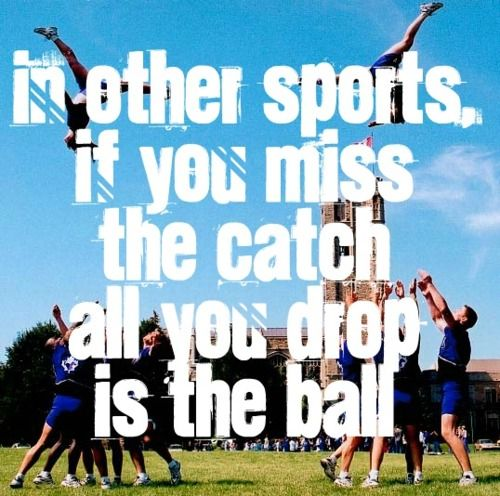 If we miss the catch, we drop people. There's a way bigger difference.