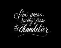 20 best quotes images on Pinterest | Chandelier lyrics ...