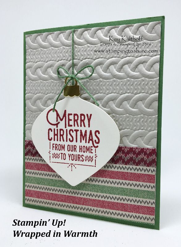 Stampin' Up! Wrapped in Warmth, 2016 Holiday Catalog with How To Video!, Kay Kalthoff, Delicate Ornaments Thinlits, Cable Knit Dynamic Embossing Folder, #stampingtoshare