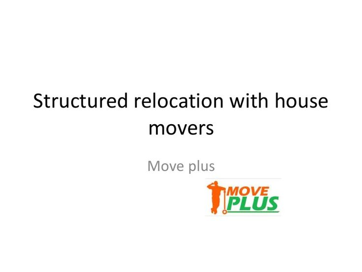 Relocation is very much crucial for everyone. Proper planning for  relocation of goods from one place to another place is very much  important. Move plus is providing best moving service as a house  movers bradford and house movers wolverhampton in both location.