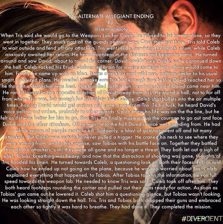 Hey guys! I made an ALTERNATE ALLEGIANT ENDING! Tell me what you think! If repinned, please give me credit! @†♡ѕιєииα♡† Let me know if you think I should write other stuff. This isn't really my best writing, I just wanted to make a quick AAE!