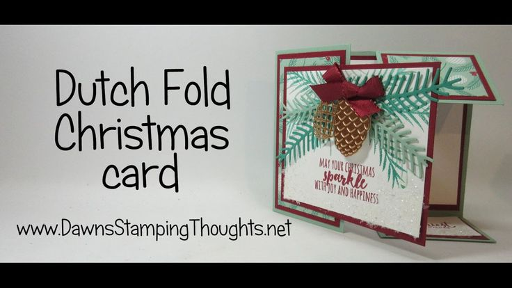 .2016  VIDEO  Dutch Fold Christmas card with Pretty Pines Thinlits and Christmas Pines..