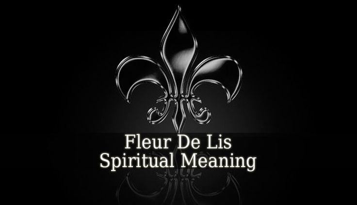 """Fleur De Lis Spiritual Meaning – The term """"Fleur De Lis"""" means """"Flower Of The Lily"""". The most popular Fleur De Lis Spiritual Meaning is The Holy Trinity."""
