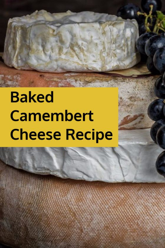 Baked Camembert Recipe
