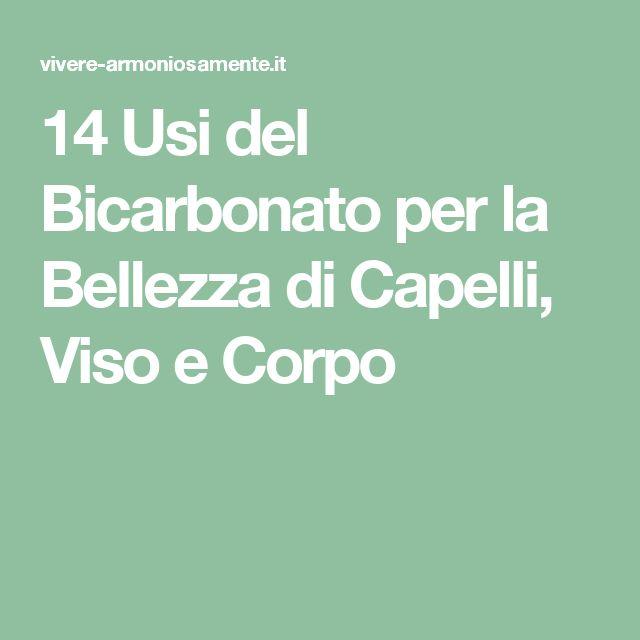 14 Usi del Bicarbonato per la Bellezza di Capelli, Viso e Corpo