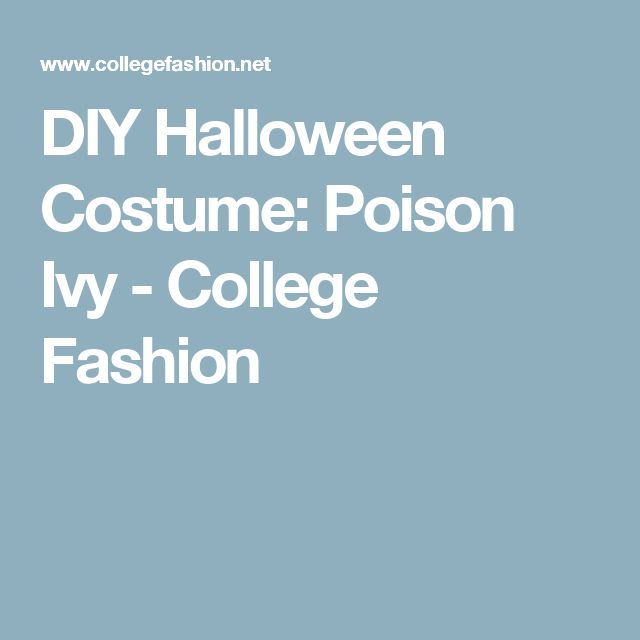 DIY Halloween Costume: Poison Ivy - College Fashion