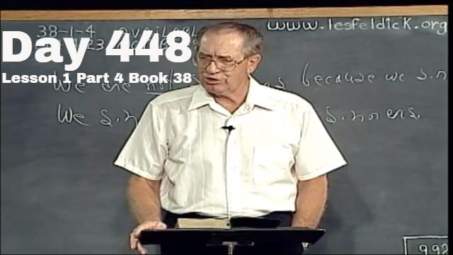 448: Ephesians 4:12-24 - Part 2 - Lesson 1 Part 4 Book 38 - Les Feldick Bible Study