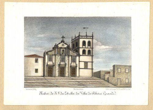 1869, Cidade da Ribeira Grande, Ilha de São Miguel    Matriz de N. S. da Estrella (Matriz of Our Lady of the Star) da villa da Ribeira Grande.