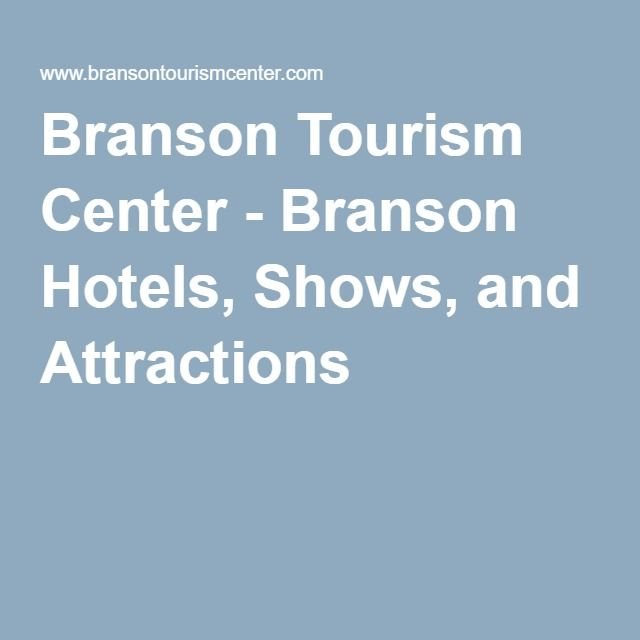 Branson Tourism Center - Branson Hotels, Shows, and Attractions