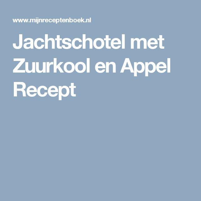 Jachtschotel met Zuurkool en Appel Recept