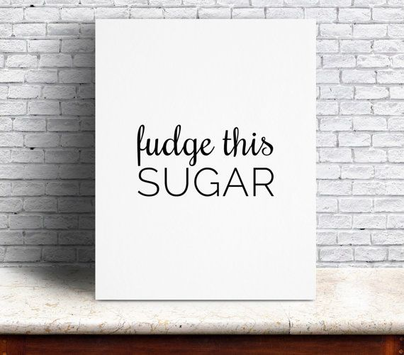 **INSTANT DOWNLOAD**  This is a digital file that will be available for download immediately after payment is accepted. 2 files sizes are included: 8x10 - perfect for a standard picture frame 8.5x11 - regular paper size  Sometimes its necessary to vent your R rated frustration in a PG fashion. Get the job done with our fudge this sugar design.