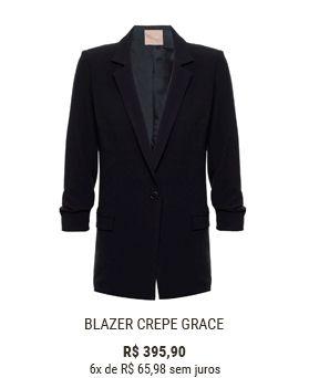 Blazer Crepe Grace: R$ 395,90 (6x de R$ 65,98 sem juros)