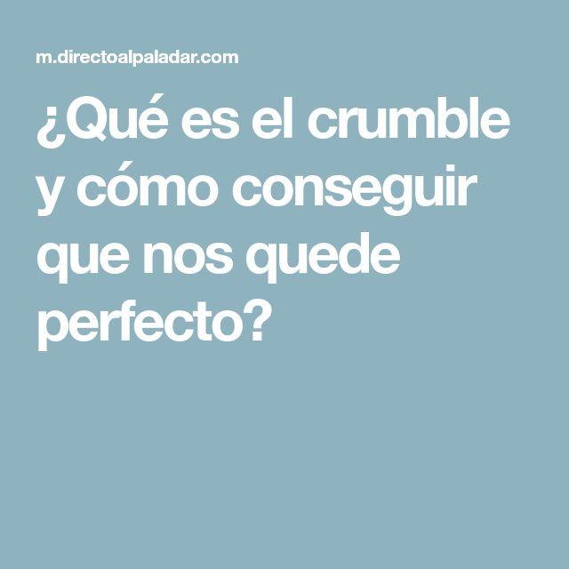¿Qué es el crumble y cómo conseguir que nos quede perfecto?