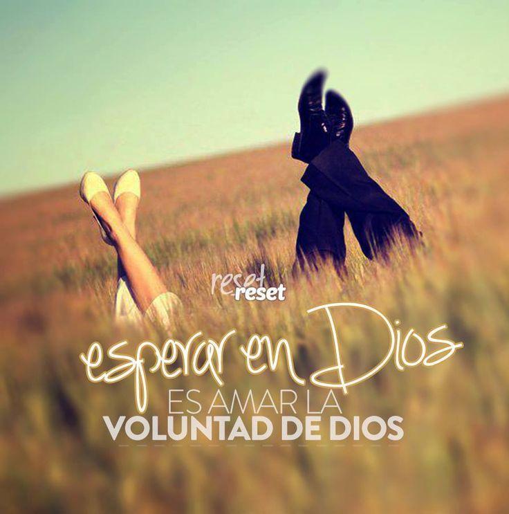 Esperar en Dios es amar su voluntad.../Frases ♥ Cristianas ♥