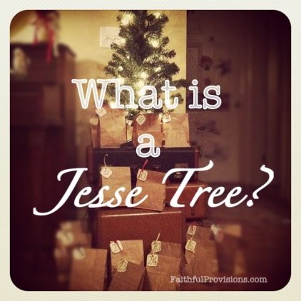 What is an Advent Jesse Tree | Faithful Provisions