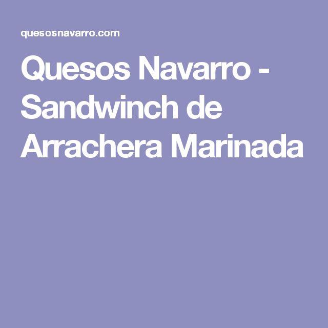 Quesos Navarro - Sandwinch de Arrachera Marinada