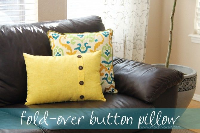 Fold-Over Button Pillow Cover.....great way to change up your living space this spring!  www.makeit-loveit.com