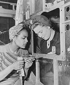 """Rosie the Riveter"" began.  Women had to go to work because all the men were gone to war."