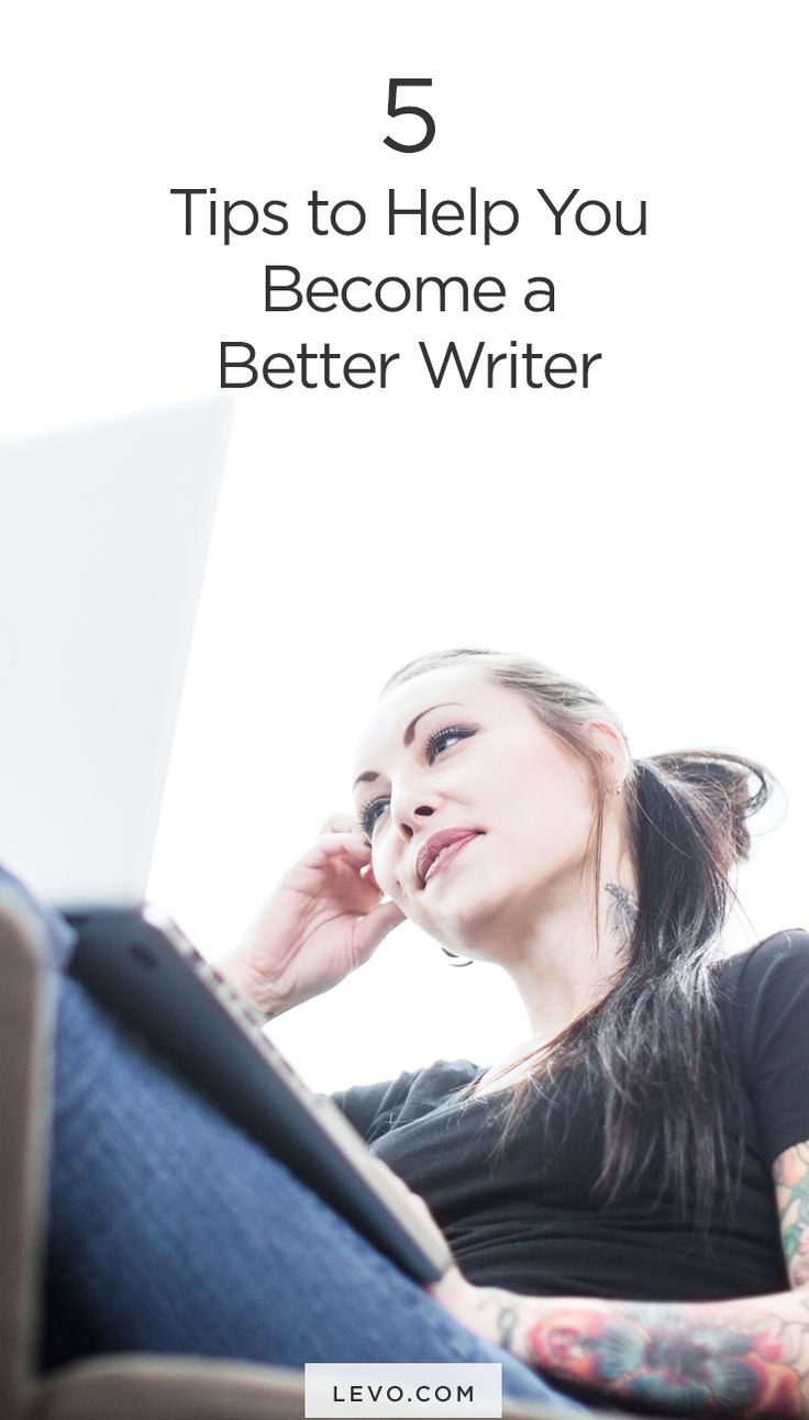 Writer tips - How to become a better writer - levo.com