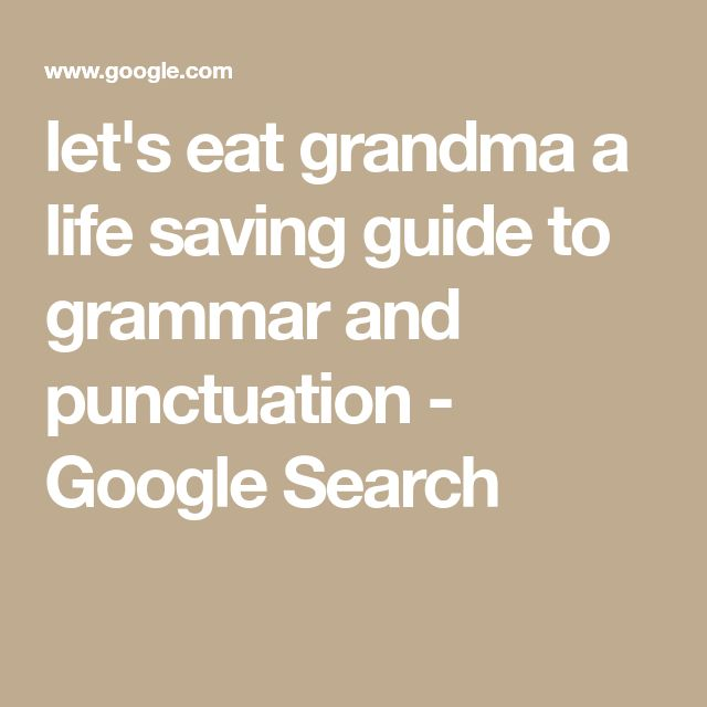 let's eat grandma a life saving guide to grammar and punctuation - Google Search