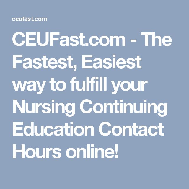 CEUFast.com - The Fastest, Easiest way to fulfill your Nursing Continuing Education Contact Hours online!