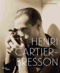 Clément Chéroux - Henri Cartier-Bresson.