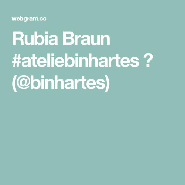 Rubia Braun #ateliebinhartes 💟 (@binhartes)