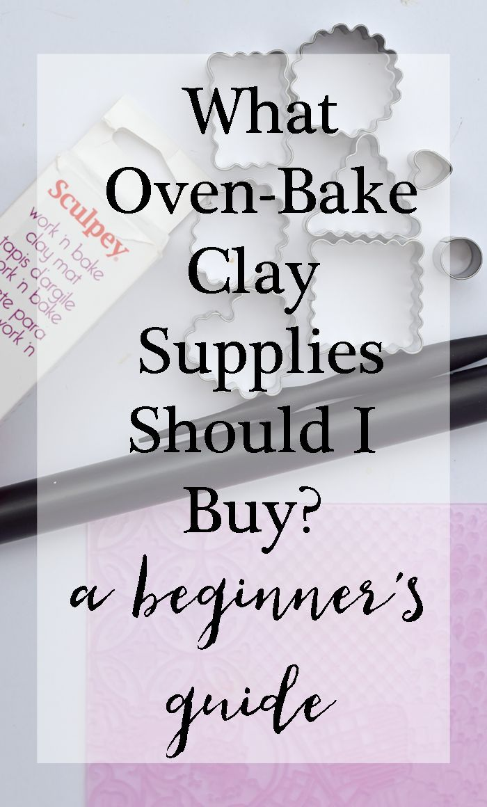 What Oven Bake Clay Supplies Should I Buy? A Beginner's Guide to the few things that they need to start experimenting with oven bake clay crafts