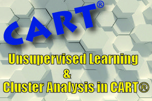 CART Unsupervised Learning & Cluster Analysis