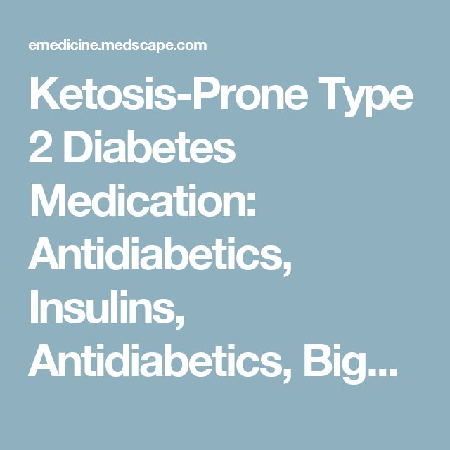 Ketosis-Prone Type 2 Diabetes Medication: Antidiabetics, Insulins, Antidiabetics, Biguanides, Antidiabetics, Amylinomimetics, Antidiabetics, Sulfonylureas, Hypoglycemia Antidotes, Antidiabetics, Meglitinide Derivatives, Antidiabetics, Alpha-Glucosidase Inhibitors, Antidiabetics, Thiazolidinediones, Antidiabetics, Glucagonlike Peptide-1 Agonists, Antidiabetics, Dipeptidyl Peptidase IV Inhibitors, Bile Acid Sequestrants, Antidiabetics, Intermediate-Acting Insulins, Antiparkinson Agents…