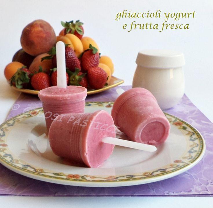 Ghiaccioli Yogurt e Frutta Fresca, ricetta golosa, graditissima ai bambini e a chi vuole tenere sotto controllo la linea, senza rinunciare al gusto e alla