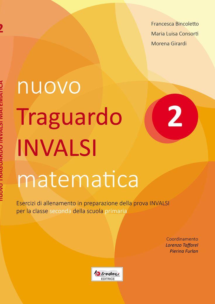 Nuovo Traguardo Invalsi matematica 2 e 5. Disponibili da gennaio 2016.