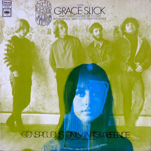 The Great Society with Grace Slick • Conspicuous Only In Its Absence
