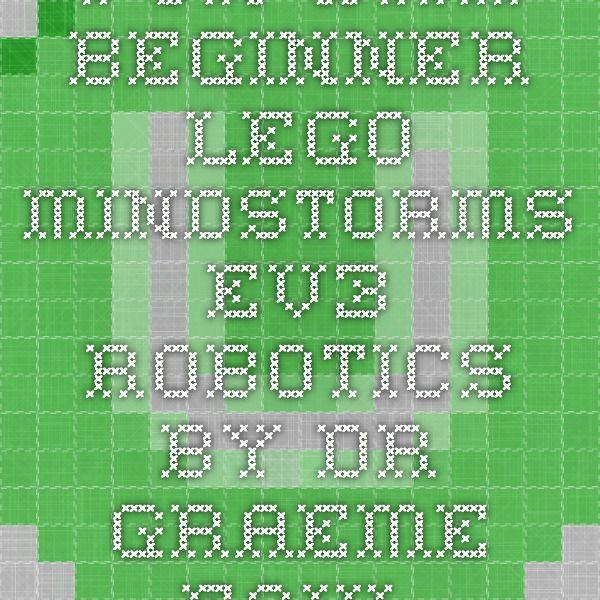 Fun with Beginner LEGO MindStorms EV3 Robotics. by Dr. Graeme ...