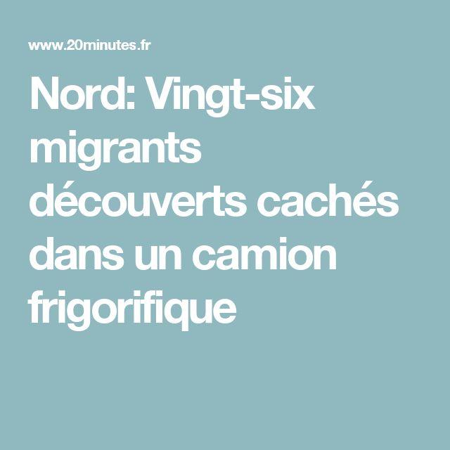 Nord: Vingt-six migrants découverts cachés dans un camion frigorifique
