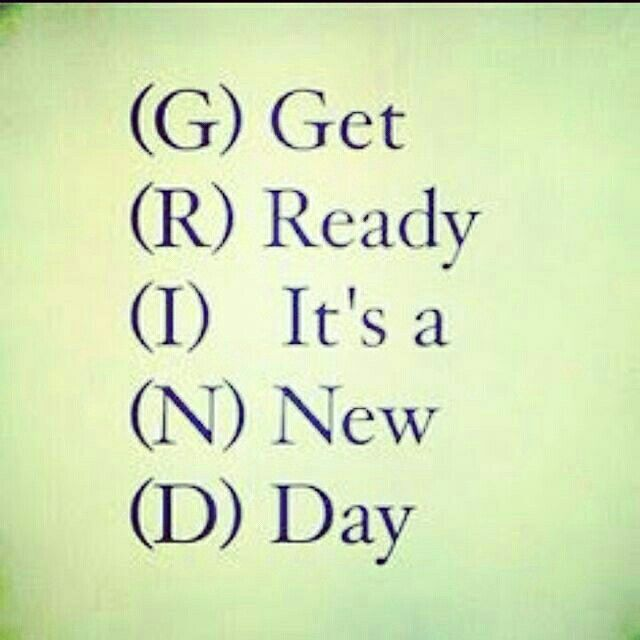 GRIND - Get Ready It's a New Day - Daily Quotes, Daily Motivation, Motivational Quotes, Wisdom, Advice, Personal Growth, Successful Mindset, Good Vibes, Positive Attitude,  Rise and Grind,